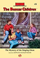 The Mystery of the Singing Ghost (The Boxcar Children Mysteries)