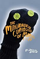 The Mitochondrial Curiosities of Marcels 1 to 19