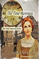 The Time Baroness (The Time Mistress, #1)