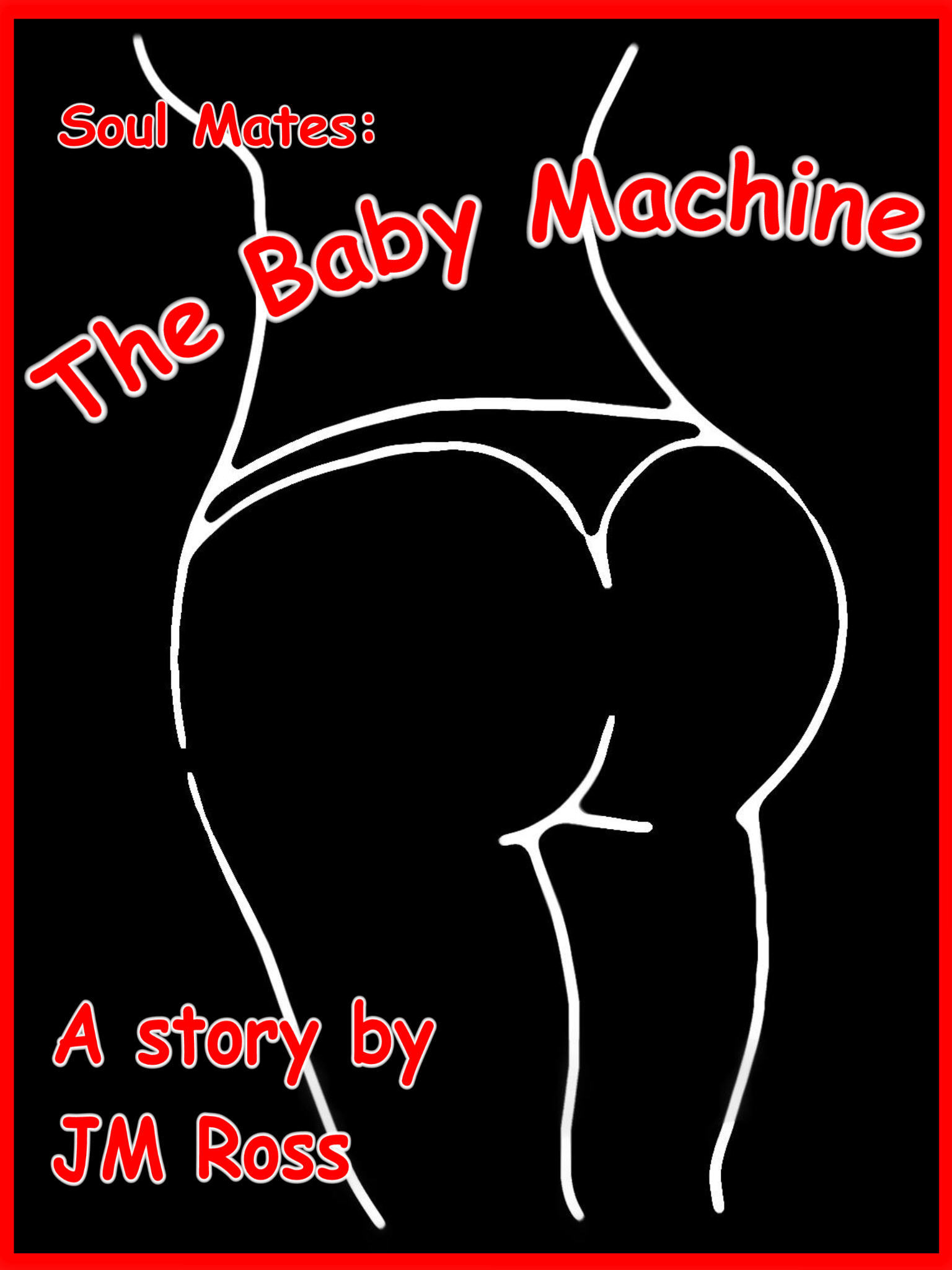 Soul Mates: The Baby Machine  by  JM Ross