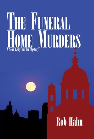 The Funeral Home Murders Rob Hahn