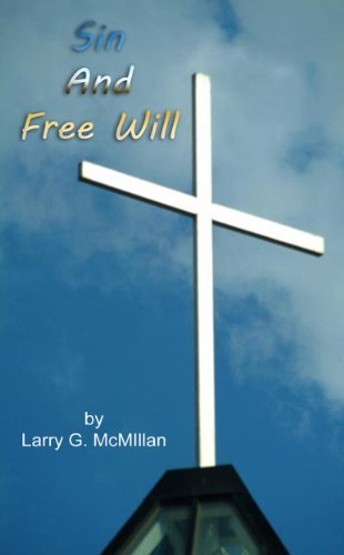 Sin and Free Will Larry G McMillan