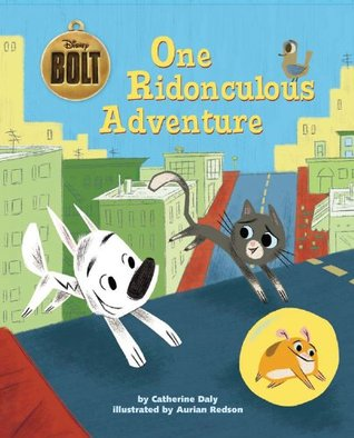 Bolt: One Ridonculous Adventure  by  Catherine  Daly