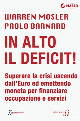 In alto il deficit!  by  Warren Mosler
