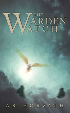 The Warden-Watch  by  A.R. Horvath
