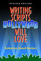 Writing Scripts Hollywood Will Love  by  Katherine Atwell Herbert