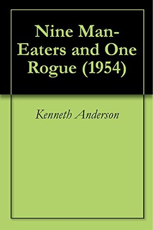 Nine Man-Eaters and One Rogue (1954) Kenneth Anderson