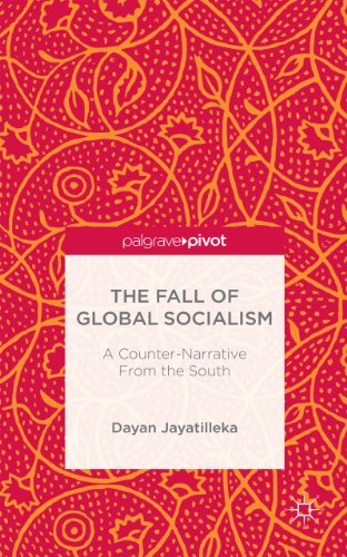 The Fall of Global Socialism: A Counter-Narrative From the South Dayan Jayatilleka