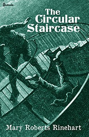 The Circular Staircase (Annotated)  by  Mary Roberts Rinehart