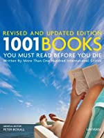 1001 Books You Must Read Before You Die: Revised and Updated Edition