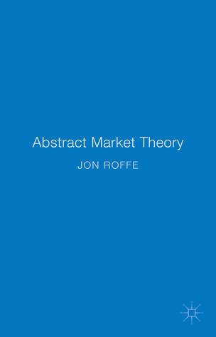 Abstract Market Theory  by  Jonathan Roffe