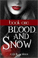 Blood and Snow Volumes 1-4: Blood and Snow, Revenant in Training, The Vampire Christopher, Blood Soaked Promises