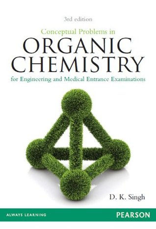 Conceptual Problems in Organic Chemistry: For Engineering and Medical Entrance Examinations  by  D.K. Singh
