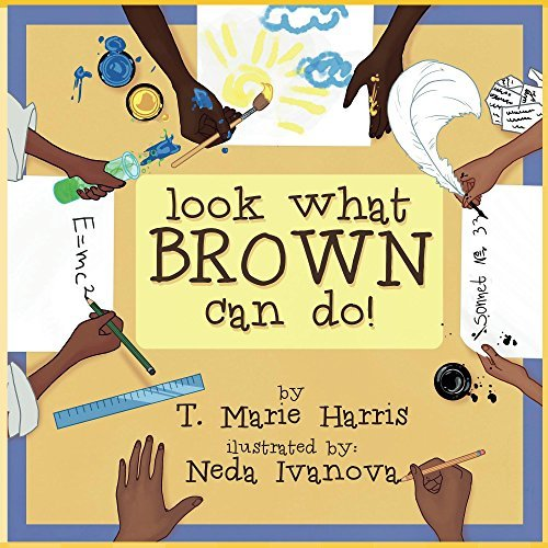 Look What Brown Can Do!: (An everyday modern Black History book for children ages 5-7)  by  T. Marie Harris