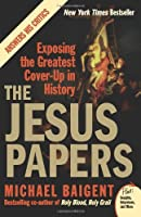 The Jesus Papers: Exposing the Greatest Cover-up in History (Plus)