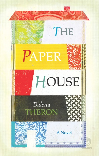 The Paper House  by  Dalena Theron