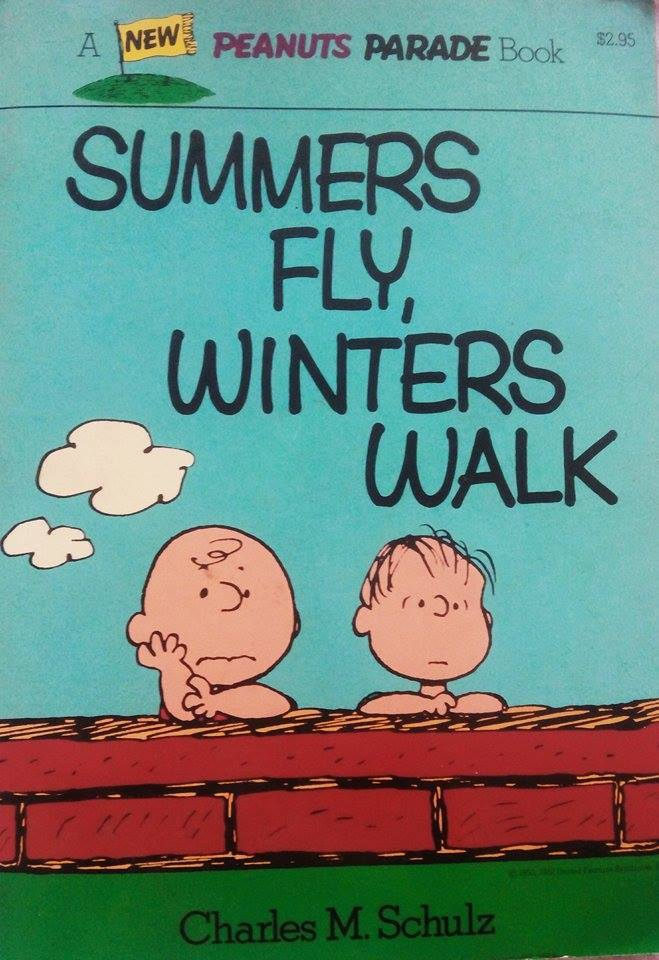 Summers Fly, Winters Walk  by  Charles M. Schulz