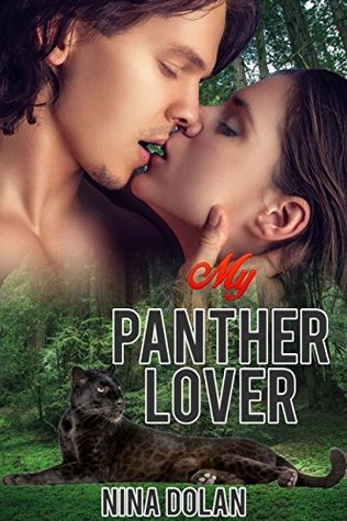 My Panther Lover (Book 1): BBW Bride Mail Order Mates & Shape Shifter Paranormal Romance - Pursuing a Sassy Shapershifter Romance in a Bear Erotica Canyon & Bluff Clan Series Jessica Bristol