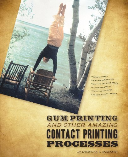 Gum Printing and Other Amazing Contact Printing Processes  by  Christina Z. Anderson by Christina Z. Anderson