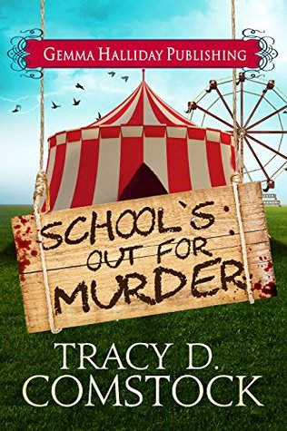 Schools Out for Murder (Schooled in Murder Book 2)  by  Tracy D. Comstock