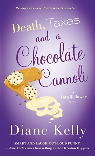 Death, Taxes, and a Chocolate Cannoli (A Tara Holloway Novel)  by  Diane Kelly