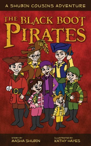 The Black Boot Pirates: A Shubin Cousins Adventure (Shubin Cousin Adventures Book 3)  by  Masha Shubin