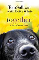 Together: A Story of Shared Vision