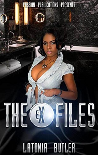 The Ex Files  by  Latonia Butler