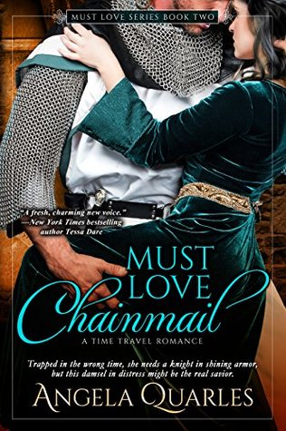 Must Love Chainmail: A Time Travel Romance  by  Angela Quarles