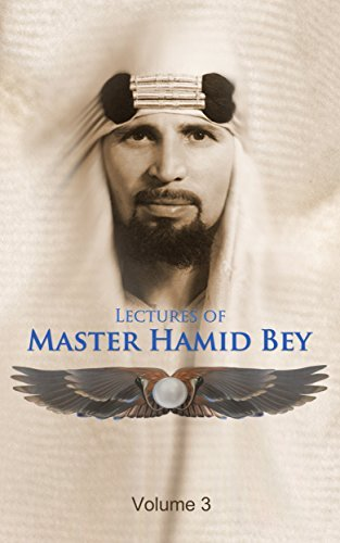 The Lectures of Master Hamid Bey Volume 3 Hamid Bey