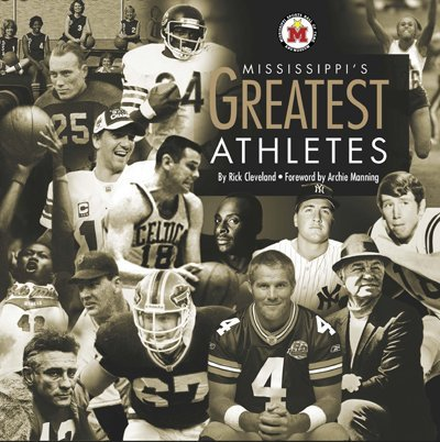 Mississippis Great Athletes  by  Rick Cleveland