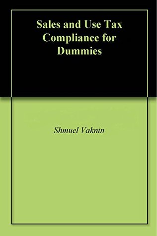 Sales and Use Tax Compliance for Dummies  by  Shmuel Vaknin