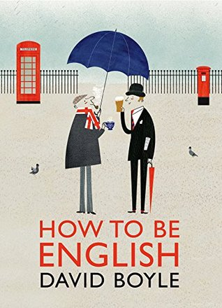 How to Be English  by  David Boyle