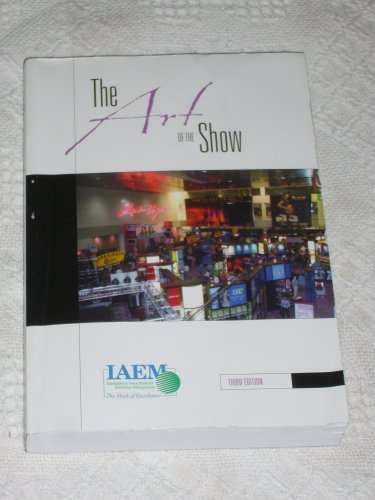 The Art Of The Show, An Introduction To The Study Of Exhibition Management CEM Penny Kent