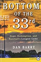 Bottom of the 33rd LP: Hope, Redemption, and Baseball's Longest Game