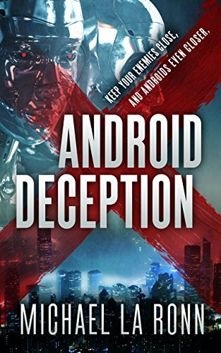 Android Deception (Android X Book 2)  by  Michael La Ronn