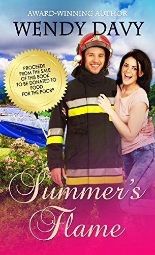 Summers Flame: Proceeds from the sale of this book to be donated to Food for the Poor  by  Wendy Davy
