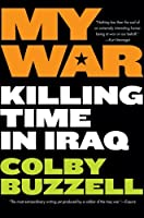 My War: Killing Time in Iraq