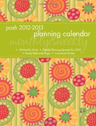 Posh: Citrus Circles 2013 Monthly/Weekly Planner Calendar  by  Mary Engelbreit