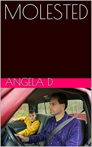 MOLESTED  by  Angela D