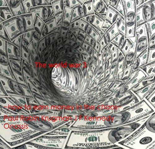 The World War 3 Total Financial War: how to earn money in the chaos FORMER MANAGER CSR member