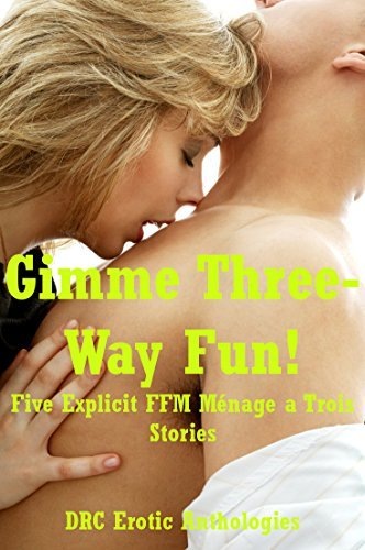 Gimme Three-Way Fun!: Five Explicit FFM Ménage a Trois Stories  by  Constance Slight
