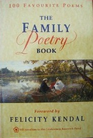 Family Poetry Book: 100 Favourite Poems Felicity Kendal