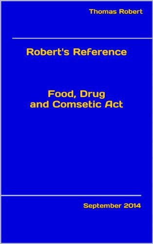 Food Drug and Comsetic Act Reference  by  Thomas Robert