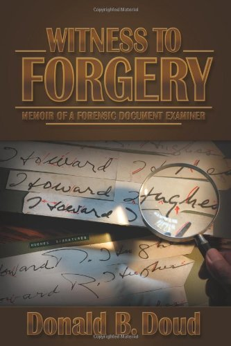 Witness to Forgery: Memoir of a Forensic Document Examiner  by  Donald B. Doud