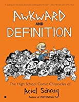 Awkward and Definition: The High School Comic Chronicles of Ariel Schrag (High School Chronicles of Ariel Schrag)