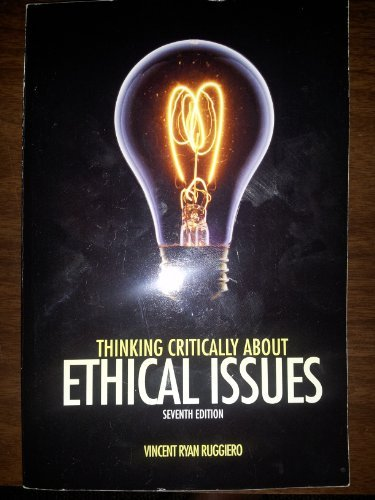 THINKING CRITICALLY ABOUT ETHICAL ISSUE Ruggiero