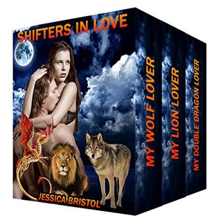 Shifters in Love: Collection Box Set Series of BBW Alpha Paranormal Romance - First Bite Shape Shifter Romance & Menage Erotica Short Stories - Mating Season for the Wolf & Lion - Bundle Anthology  by  Jessica Bristol