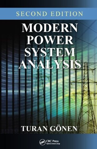Modern Power System Analysis, Second Edition  by  Turan Gonen