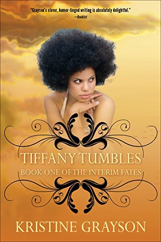 Tiffany Tumbles: Book One of the Interim Fates Kristine Grayson